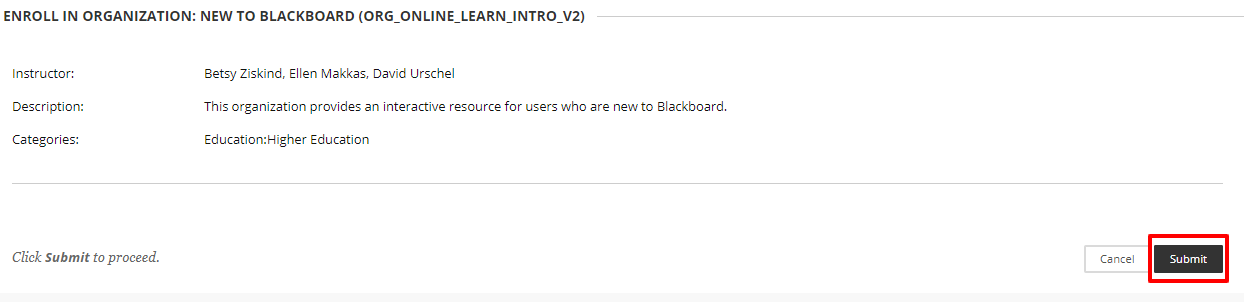 You will receive a message asking for confirmation that you want to enroll in the New to Blackboard organization. Select the Submit button to finish enrolling.